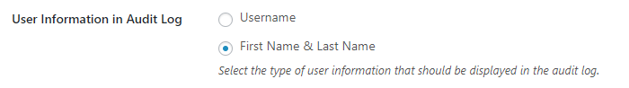 Option to display either username of first and last name of user in WordPress audit trail