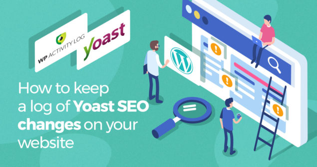 Featured image *How to keep a log of Yoast SEO changes*
