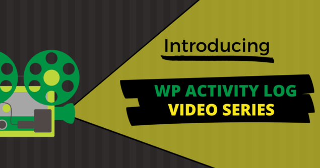 Featured image *Introducing WP Activity Log video series*