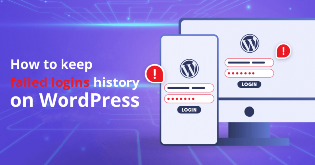 Featured image *How to keep a failed logins history on WordPress*