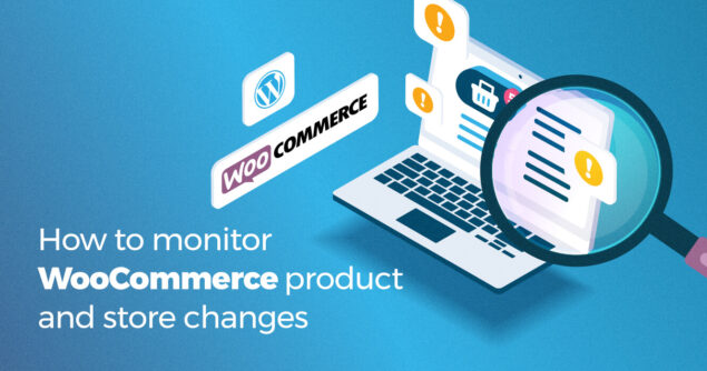 Featured image *Monitor WooCommerce store and product changes*